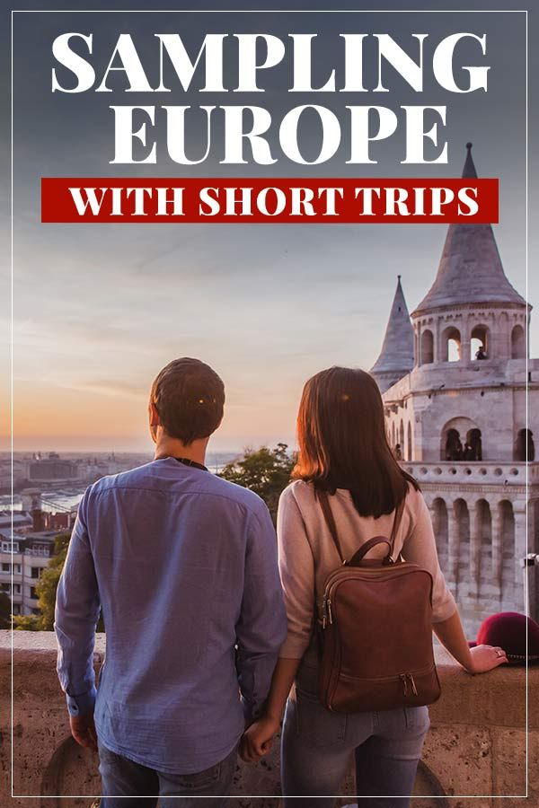 Short Trips To Europe In 2020 Short Trip European River Cruises Short Vacation