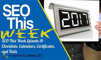 SEO This Week looks at a great tech checklist for small businesses, a 2017 marketing calendar, SSL Certificates are explained and tools in Chrome for audits