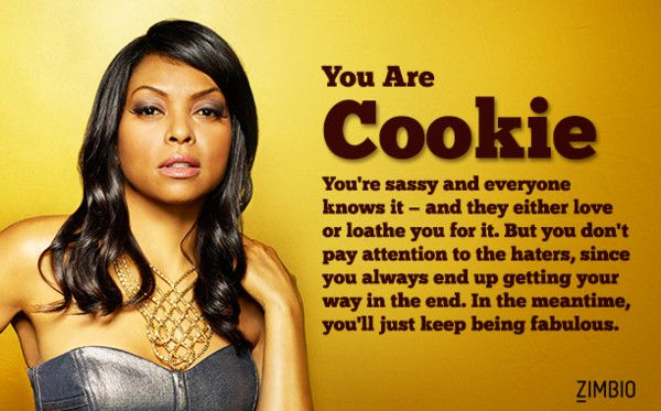 Took the which 'Empire' character are you...they said it yet I live it.
