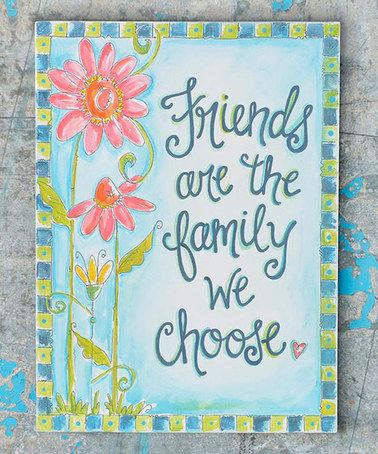 Friends Are Family Magnet #zulily #zulilyfinds  @jbblky, would make a gorgeous canvas