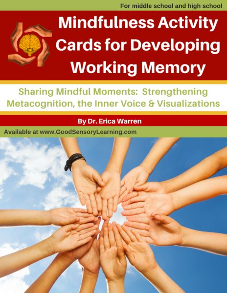 Dr. Warren's Mindfulness Activity Cards were created based on the current research on working memory, and they can be used in classrooms or therapeutic sessions to help enhance working memory capacity and build community.  In addition, they can be used to teach authentic dialogue and develop emotional intelligence. They are ideal for individual sessions, circle groups, and classroom discussions.
