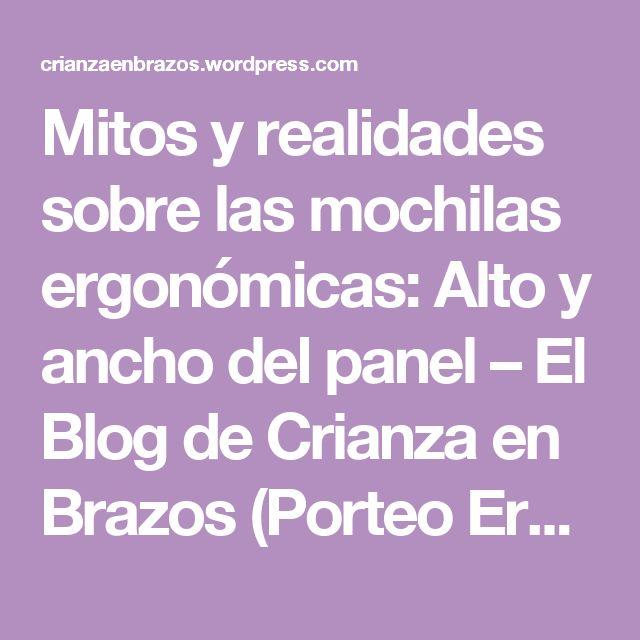 Mitos y realidades sobre las mochilas ergonómicas: Alto y ancho del panel – El Blog de Crianza en Brazos (Porteo Ergonómico en Español)