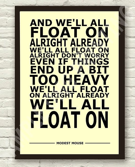 Modest Mouse - Float On - Lyric Art Typography Print Poster A4 & A3 on Etsy, $8.42