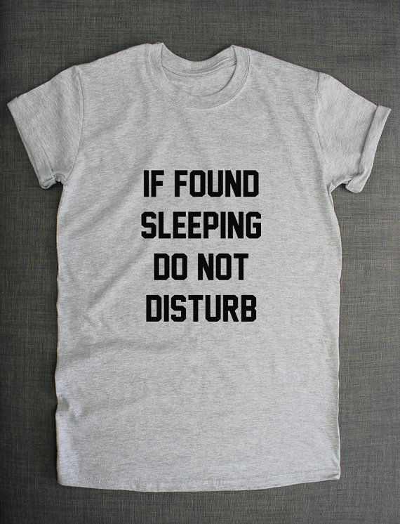 Sleep T-Shirt - If Found Sleeping Do Not Disturb Tired Nap Napping T Shirt
