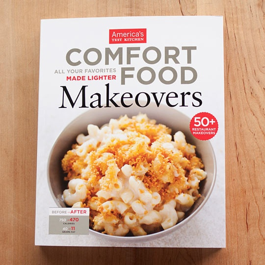 """Comfort Food Makeovers """"You will find no """"silly substitutions"""" in this book...No applesauce or black beans where they don't belong. Thank goodness."""""""