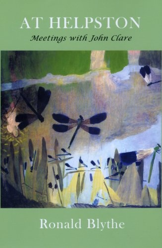 At Helpston: Meetings with John Clare by Ronald Blythe,