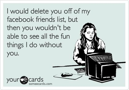 hahahahaha: Funny Friendship, Friends Lists, Some People, My Life, So True, Fun Things, So Funny, Facebook Friends, True Stories
