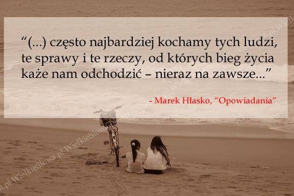 Często najbardziej kochamy tych ludzi... #Hłasko-Marek, #Miłość, #Tęsknota-i-żal, #Życie