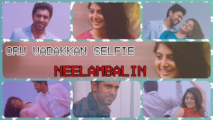 Oru Vadakkan Selfie -Neelambalin | Nivin Pauly| Vineeth Sreenivasan| Ful...