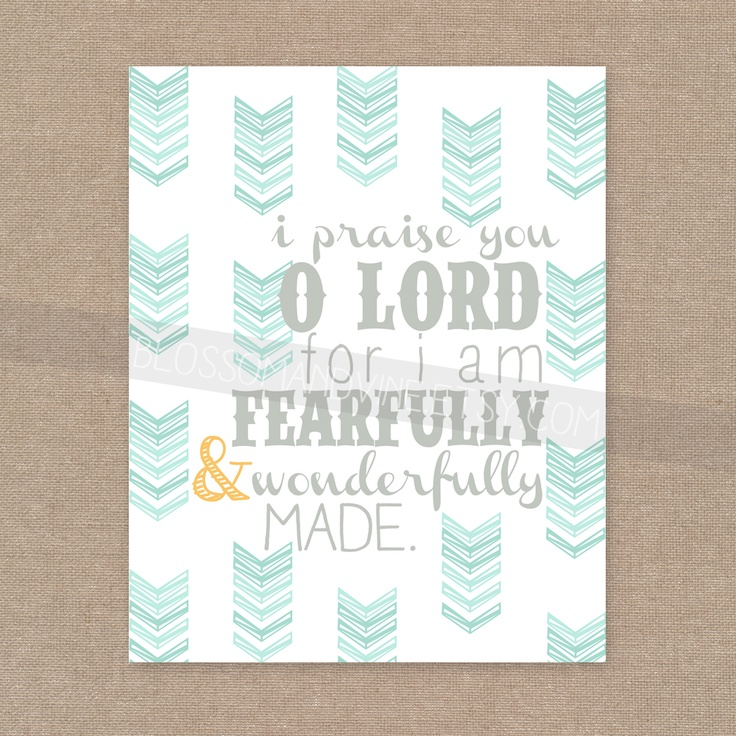 [fearfully & wonderfully made]  I praise you, O Lord, for I am fearfully and wonderfully made... from Psalm 139  • NIV translation  •  Printed on 8.5x11 100lb linen stock (simply cut down to 8x10 to frame) Ships in a stiff photo mailer.