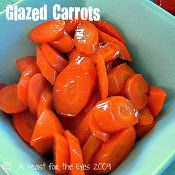 A Feast for the Eyes: Glazed carrots..fantastic - you can also use same ingredients for glazed sweet potatoes- served with sweet and sour meatloaf recipe