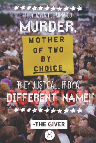 """""""They haven't eliminated murder, they just call it by a different name."""" -#TheGiver #abortion #prochoice #prolife"""