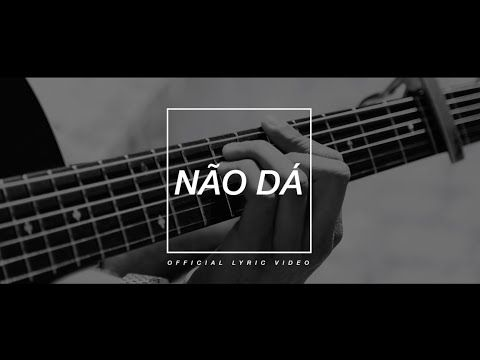 D.A.M.A - Não Dá (Official Lyric Video)