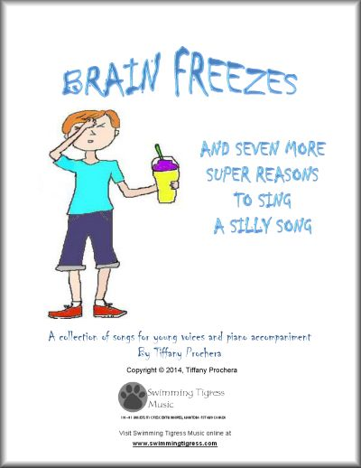Brain Freezes and Seven More Super Reasons to Sing a Silly Song is a collection of 8 fun songs for young singers by composer and author, Tiffany Prochera. The follow-up to the popular Bad Moods and Seven Other Super Reasons to Sing a Silly Song, Brain Freezes is chock full of melodies kids will love to sing and stories they can relate to. It's a must have for any music teacher's studio! Visit www.tiffanyprochera.com to get your digital download of the book and other fun sheet music today!