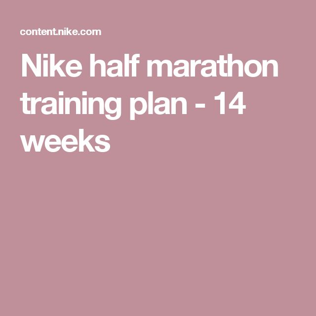 Nike half marathon training plan - 14 weeks