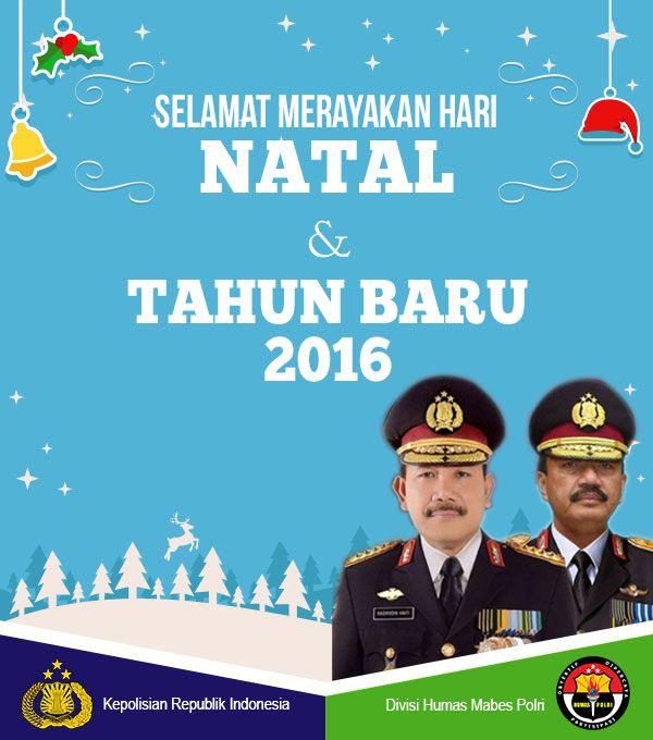 Divisi Humas Mabes Polri dan Kepolisian Negara Republik Indonesia Mengucapkan Selamat Merayakan Hari Natal 2015 dan Selamat Tahun Baru 2016.