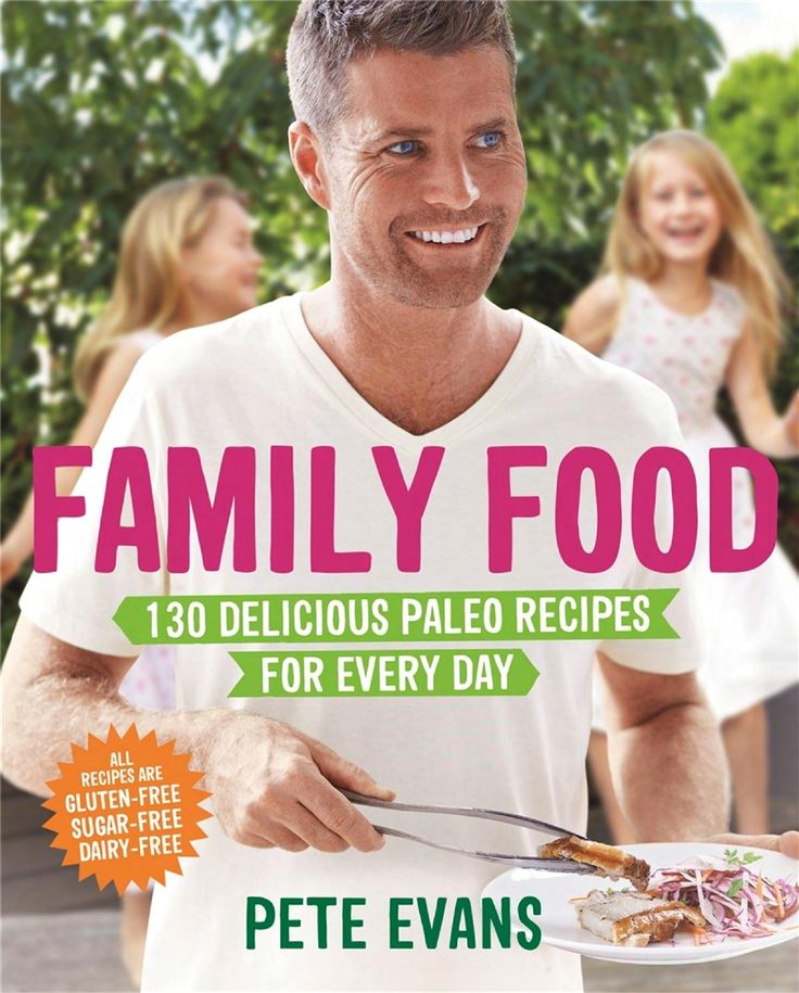 FAMILY FOOD by Pete Evans Browse recipes available for extract from FAMILY FOOD: 130 Delicious Paleo Recipes for Every Day