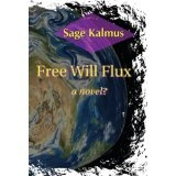 Free Will Flux (Paperback)By Sage Kalmus