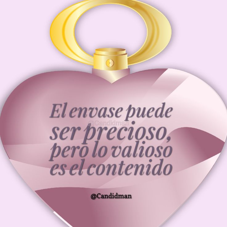 El envase puede ser precioso pero lo valioso es el contenido.  @Candidman     #Frases Candidman Perfume Reflexión @candidman