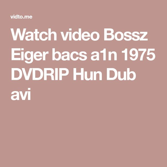 Watch video Bossz Eiger bacs a1n 1975 DVDRIP Hun Dub avi