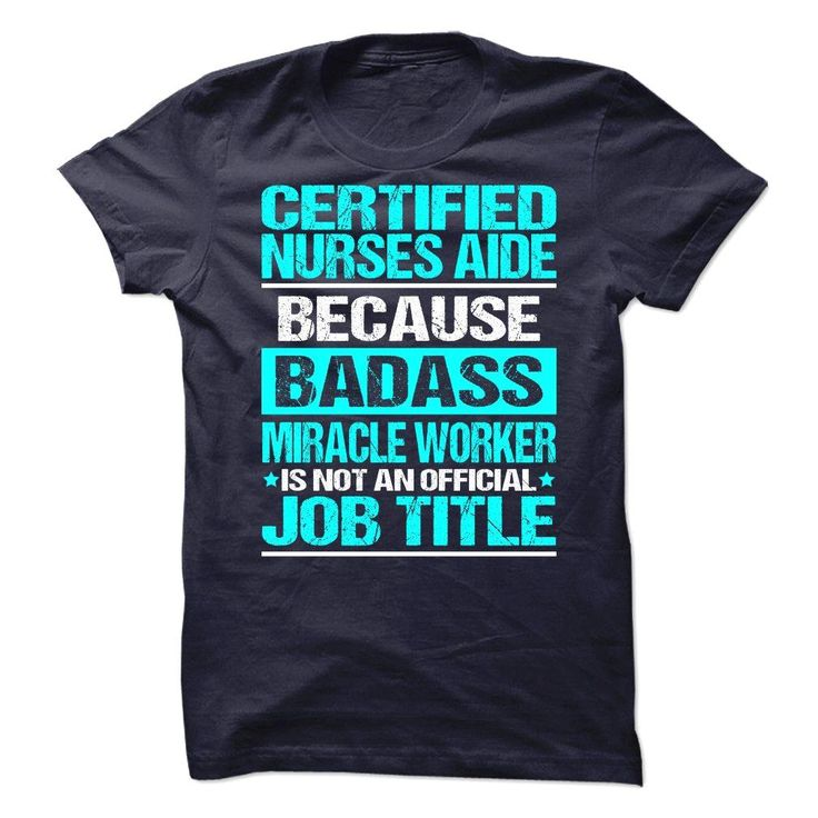 Awesome Tee For Certified Nurses Aide, Just get yours HERE ==> https://www.sunfrog.com/No-Category/Awesome-Tee-For-Certified-Nurses-Aide.html?id=41088 #christmasgifts  #xmasgifts