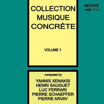 Yannis Xenakis*, Henri Sauguet, Luc Ferrari, Pierre Schaeffer, Pierre Arvay - Collection Musique Concrète Volume 1 (File, MP3) at Discogs