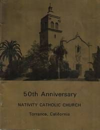 Nativity Catholic Church, Torrance California - 50th Anniversary Book by Nativity Roman Catholic Church Staff & Volunteers - Hardcover - Golden 50th Year Anniversary - 1922 - from Paper Time Machines and Biblio.com