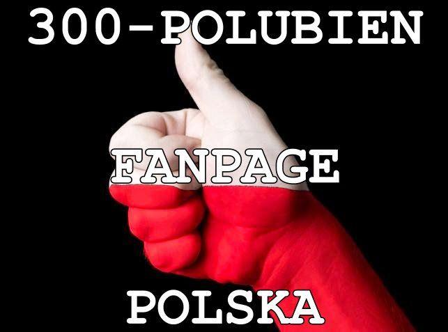 300 POLUBIEN TWOJEGO FANPAGE(POLSKA)