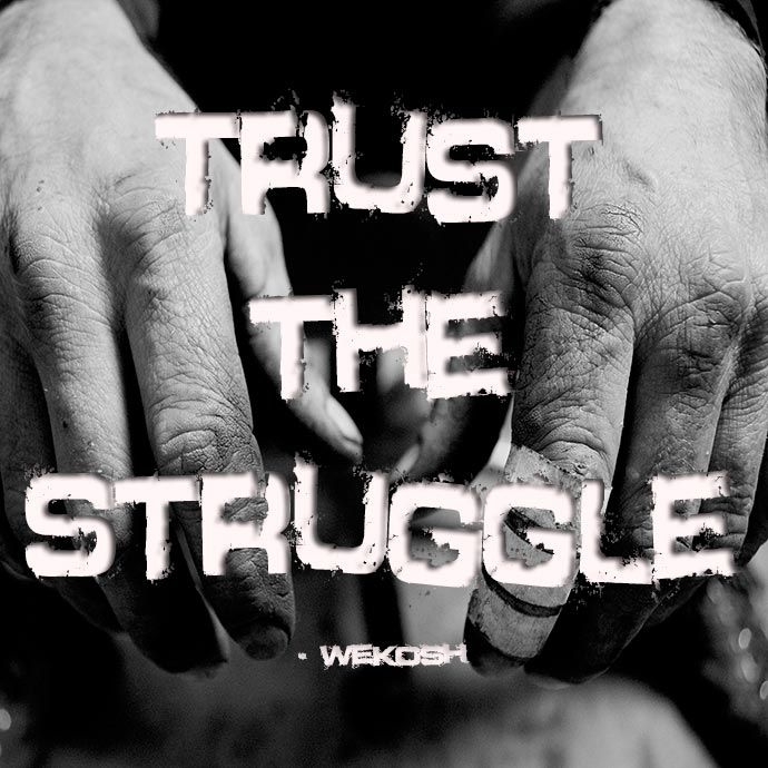 "Quote: ""Trust the struggle"""
