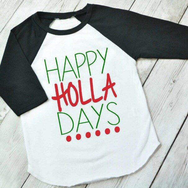 Funny kids Christmas shirt, Happy Holla Days, kids christmas raglan, elf shirt, christmas shirt kids, christmas raglan, funny Christmas by ShopHartandSoul on Etsy https://www.etsy.com/listing/484941749/funny-kids-christmas-shirt-happy-holla