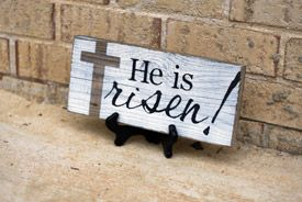 He is Risen! Sign - Easter Decor
