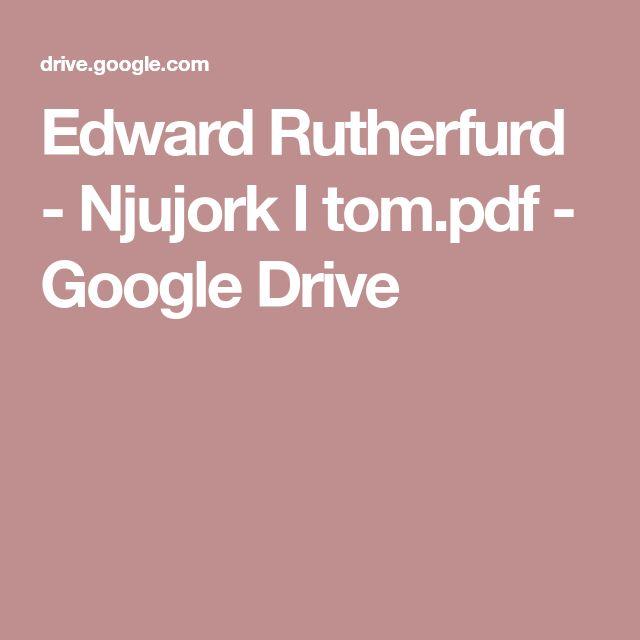 Edward Rutherfurd - Njujork I tom.pdf - Google Drive