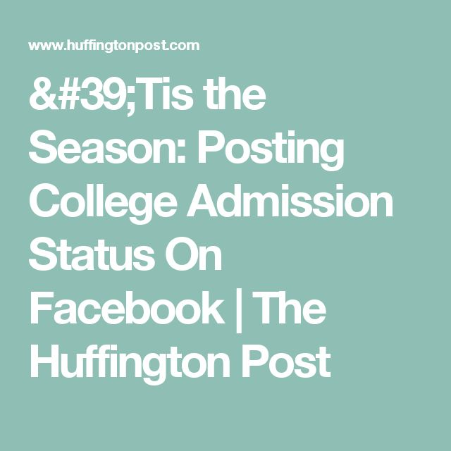 'Tis the Season: Posting College Admission Status On Facebook | The Huffington Post