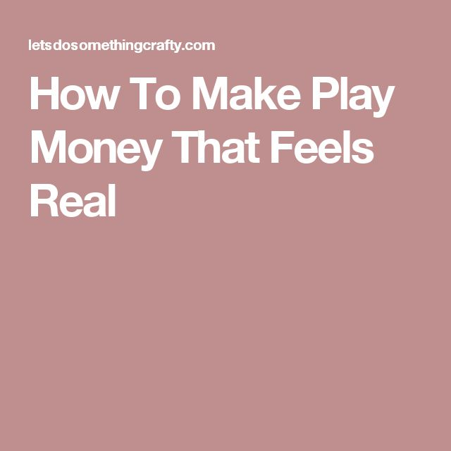 How To Make Play Money That Feels Real