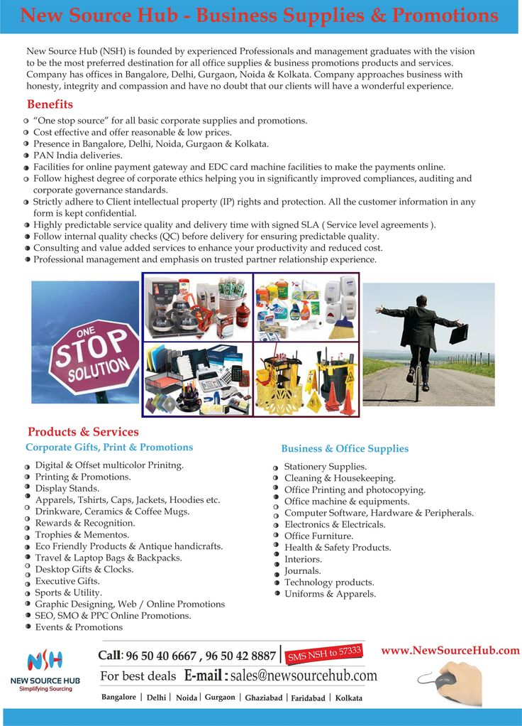 """Our company """"New source Hub"""" is a one stop solution for all :   ·         Business Supplies and equipment,  ·         Technology Supplies,  ·         Marketing & Online Promotions,  ·         Promotional printing and reprography,  ·         Corporate Gifts and promotions &  ·         ethnic and antique art products      We are based out of Delhi / NCR, Kolkata & Bangalore with presence and supplies in PAN India."""