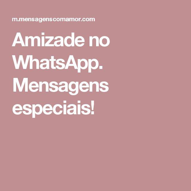 Amizade no WhatsApp. Mensagens especiais!