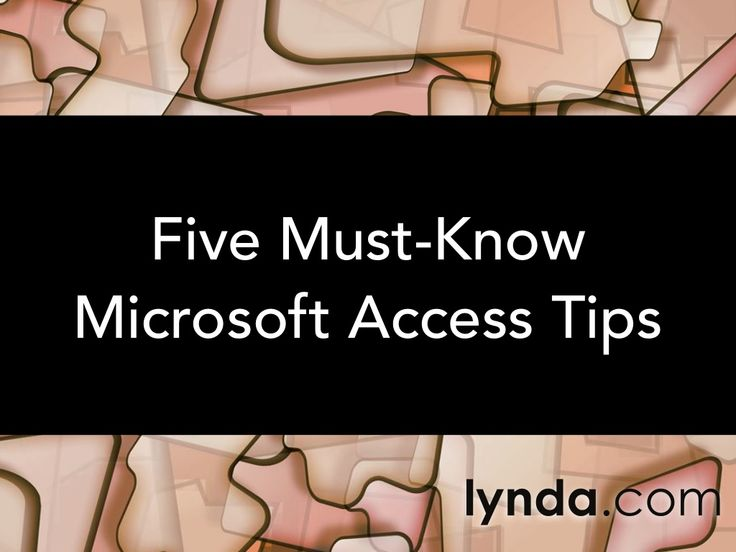 Five Must-Know Microsoft Access Tips | lynda.com