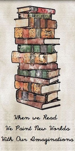 When We Read We Paint New Worlds With Our Imaginations...