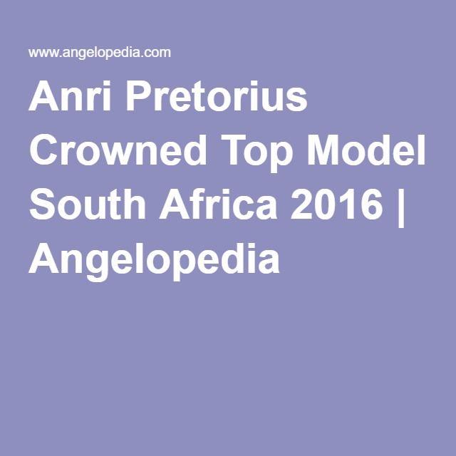 Anri Pretorius Crowned Top Model South Africa 2016   Angelopedia