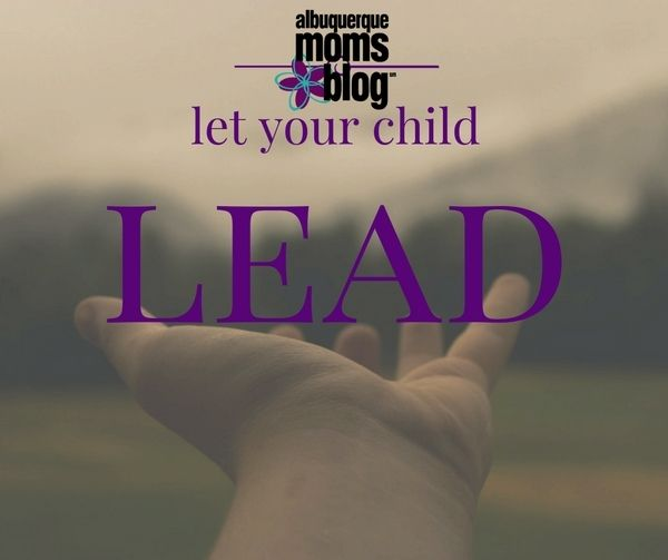 """Instead of worrying about arbitrary expectations I and others put on our children, I let my child lead."""