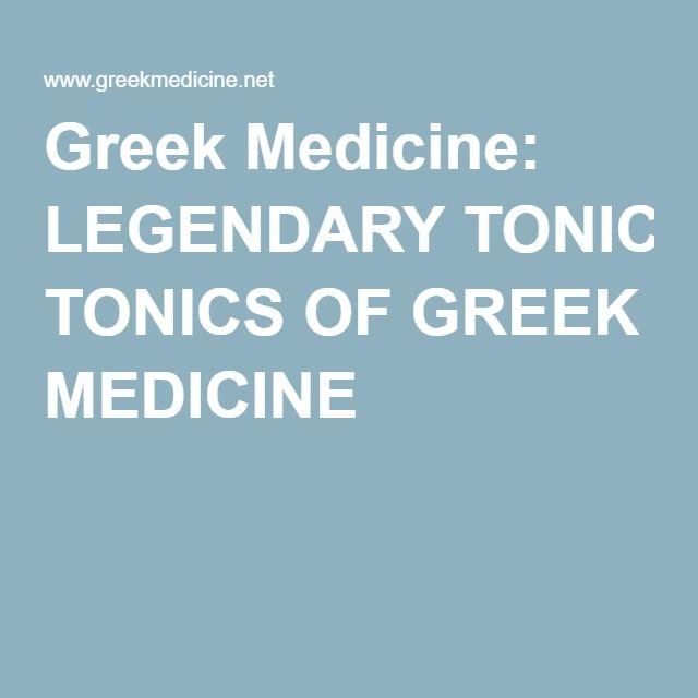 Greek Medicine: LEGENDARY TONICS OF GREEK MEDICINE