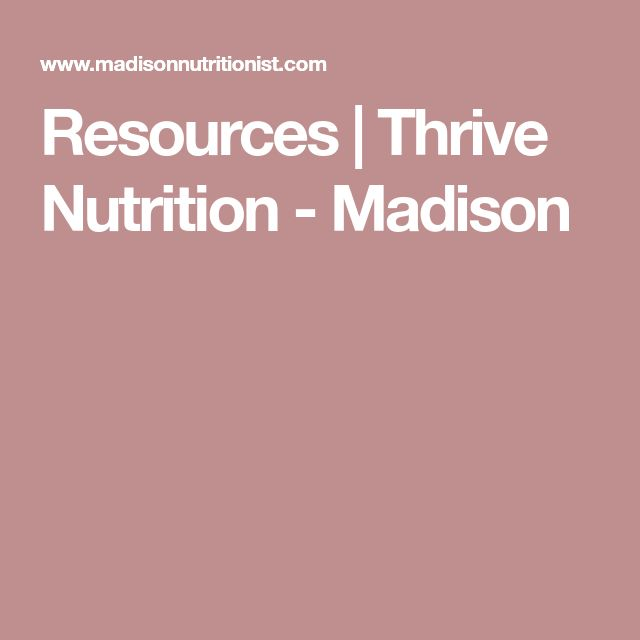 Resources | Thrive Nutrition - Madison