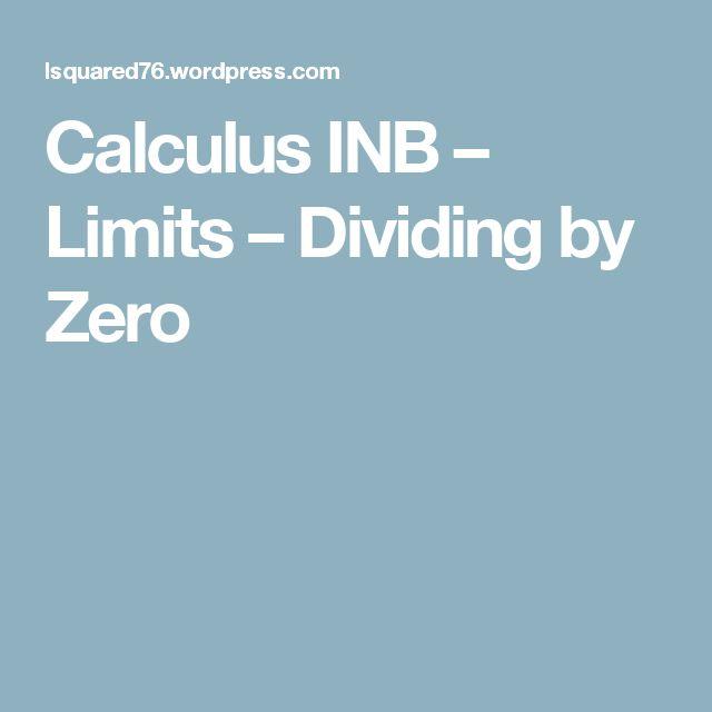 Calculus INB – Limits – Dividing by Zero