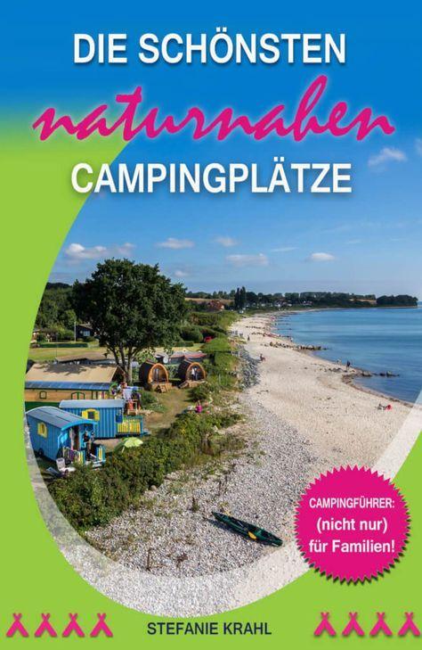 So findest du den perfekten Campingplatz: die 3 besten Tipps!