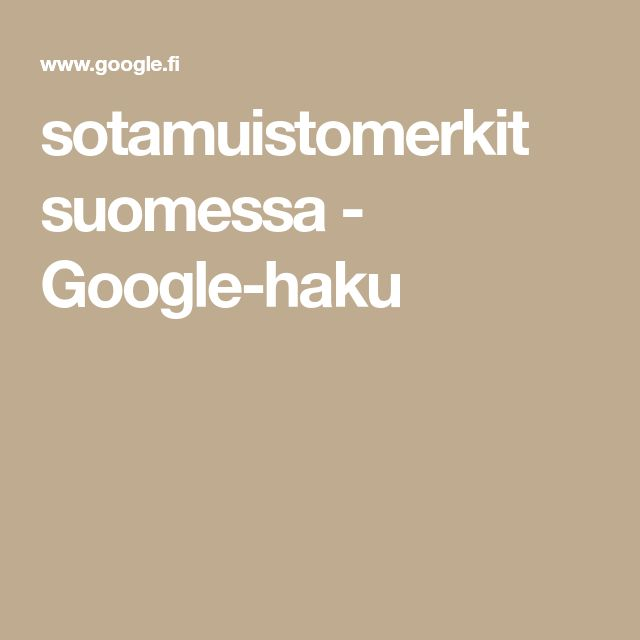 sotamuistomerkit suomessa - Google-haku