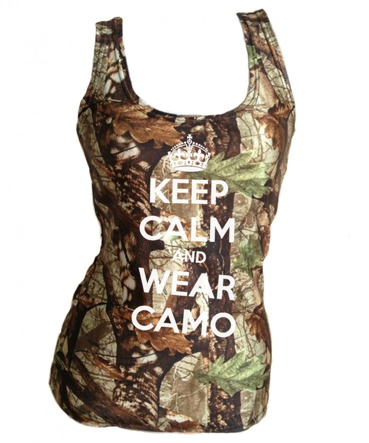 """Southern Sisters Designs - Keep Calm and Wear Camo Fitted """"Huntress"""" Camo Tank Top For Women, $18.95 (http://www.southernsistersdesigns.com/keep-calm-and-wear-camo-fitted-huntress-camo-tank-top-for-women/)"""