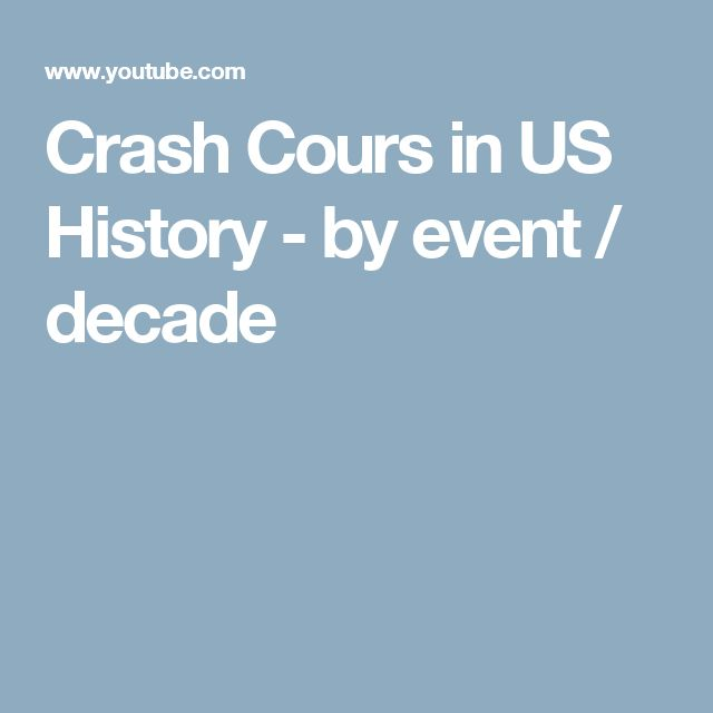 Crash Course in US History - by event / decade