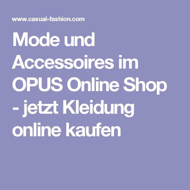 Mode und Accessoires im OPUS Online Shop - jetzt Kleidung online kaufen
