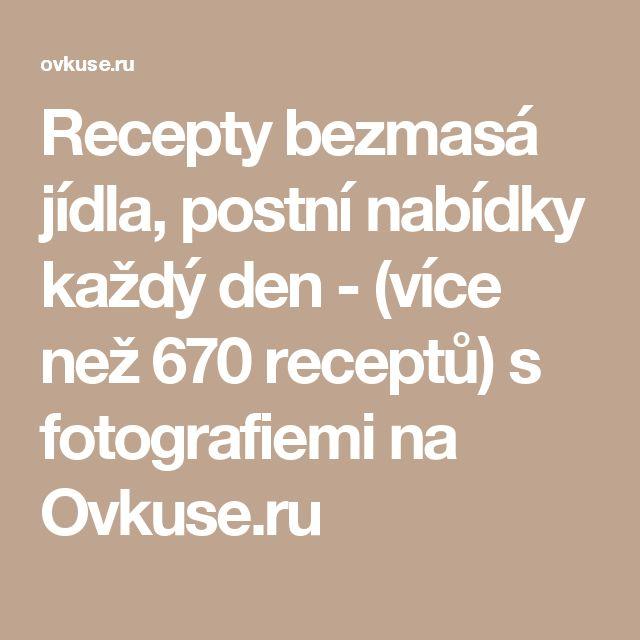 Recepty bezmasá jídla, postní nabídky každý den - (více než 670 receptů) s fotografiemi na Ovkuse.ru