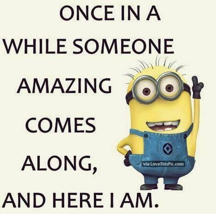 Minions.. amazing here I am! 。◕‿◕。 See my Despicable Me Minions pins https://www.pinterest.com/search/my_pins/?q=minions